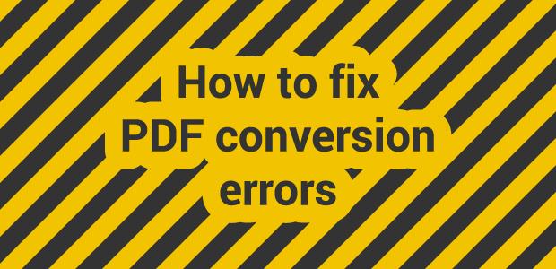 fix PDF conversion errors