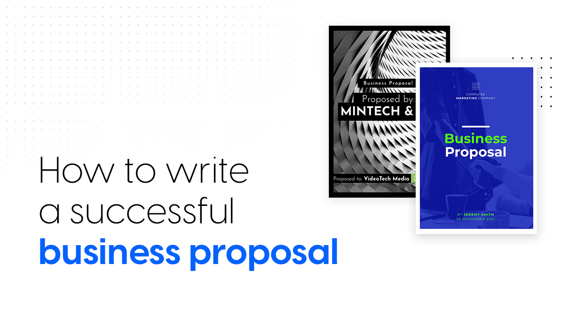 How to write a successful business proposal 5 business proposal templates included