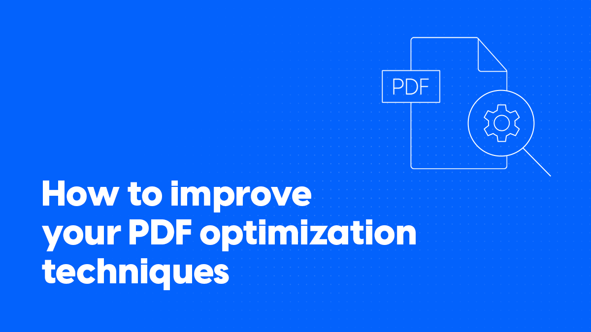 How to improve your PDF optimization techniques cover
