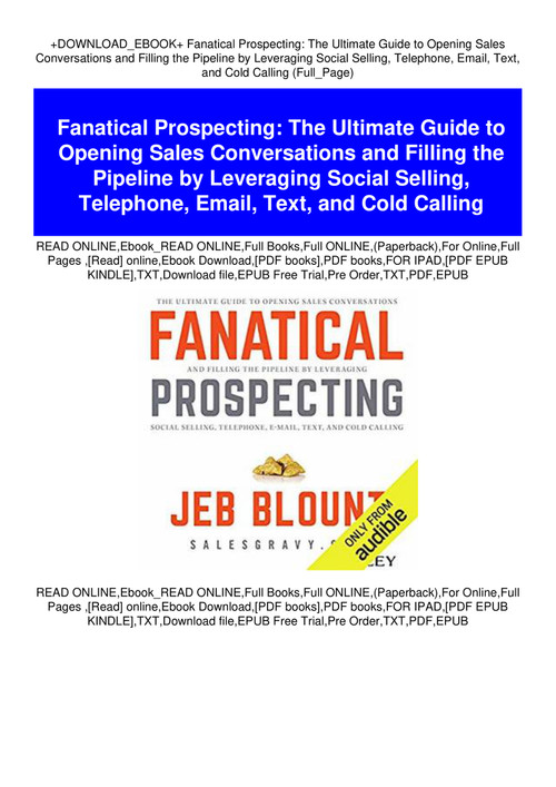 Download Ebook Fanatical Prospecting The Ultimate Guide To Opening Sales Conversations And Filling The Pipeline By Leveraging Social Selling Telephone Email Text And Cold Calling Full Page