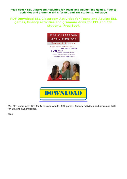 fluency activities and grammar drills for EFL and ESL students. ESL games ESL Classroom Activities for Teens and Adults