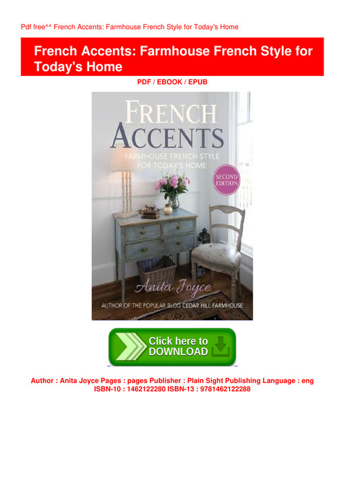 Ebook Download French Accents Farmhouse French Style For Today S Home E Book