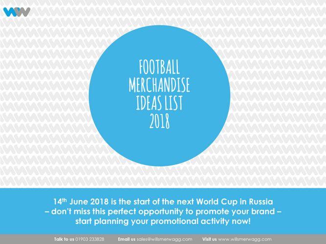 WORLD CUP FOOTBALL MERCHANDISE IDEAS 2018 by Willsmer Wagg Ltd